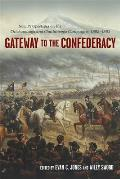 Gateway to the Confederacy: New Perspectives on the Chickamauga and Chattanooga Campaigns, 1862-1863