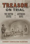 Treason on Trial: The United States V. Jefferson Davis