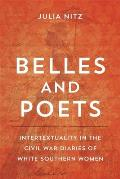 Belles and Poets: Intertextuality in the Civil War Diaries of White Southern Women