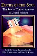 Duties of the Soul The Role of Commandments in Liberal Judaism