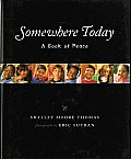 Somewhere Today A Book Of Peace