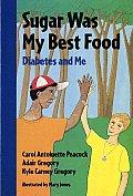 Sugar Was My Best Food Diabetes & Me