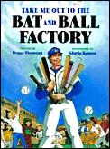 Take Me Out To The Bat & Ball Factory