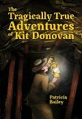 Tragically True Adventures of Kit Donovan