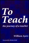 To Teach The Journey Of A Teacher 1st Edition