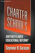 Charter Schools: Another Flawed Educational Reform?