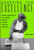 Shooting for Excellence: African American & Youth Culture in New Century Schools
