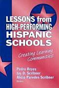 Lessons from High Performing Hispanic Schools Creating Learning Communities