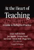 At the Heart of Teaching A Guide to Reflective Practice