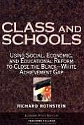 Class & Schools Using Social Economic & Educational Reform to Close the Black White Achievement Gap