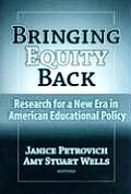 Bringing Equity Back: Research for a New Era in American Educational Policy