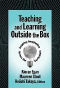 Teaching & Learning Outside the Box Inspiring Imagination Across the Curriculum