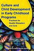 Culture and Child Development in Early Childhood Programs: Practices for Quality Education and Care