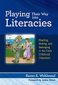Playing Their Way Into Literacies: Reading, Writing, and Belonging in the Early Childhood Classroom