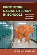 Promoting Racial Literacy in Schools Differences That Make a Difference