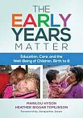 Early Years Matter Education Care & the Well Being of Children Birth to 8