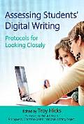 Assessing Students Digital Writing Protocols for Looking Closely