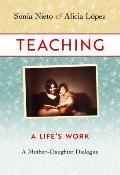 Teaching, a Life's Work: A Mother-Daughter Dialogue