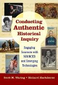 Conducting Authentic Historical Inquiry: Engaging Learners with Sources and Emerging Technologies