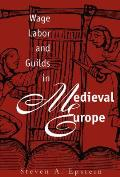 WageLabor & Guilds in Medieval Europe