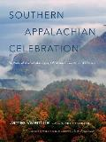 Southern Appalachian Celebration In Praise of Ancient Mountains Old Growth Forests & Wilderness