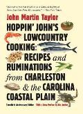 Hoppin Johns Lowcountry Cooking Recipes & Ruminations from Charleston & the Carolina Coastal Plain 20th Anniversary Edition