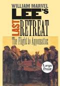 Lee's Last Retreat: The Flight to Appomattox, Large Print Ed