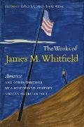 The Works of James M. Whitfield: America and Other Writings by a Nineteenth-Century African American Poet
