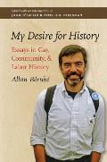 My Desire for History: Essays in Gay, Community, and Labor History