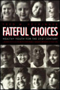 Fateful Choices Healthy Youth For The