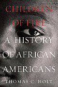 Children of Fire A History of African Americans
