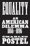 Equality An American Dilemma 1866 1896