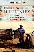H L Hunley The Secret Hope of the Confederacy
