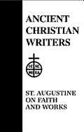 St Augustine On Faith & Works Ancient T