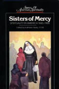 Sisters of Mercy: Spirituality in America, 1843-1900