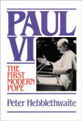 Paul Vi The First Modern Pope