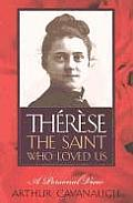 Therese: The Saint Who Loved Us: A Personal View