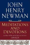 John Henry Newman Meditations & Devotions