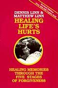 Healing Lifes Hurts Healing Memories Through Five Stages of Forgiveness