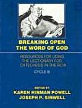 Breaking Open the Word of God Resources for Using the Lectionary for Catechesis in the Rcia Cycle B