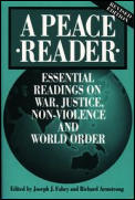 Peace Reader Essential Readings on War Justice Non Violence & World Order