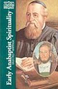 Early Anabaptist Spirituality Selected Writings