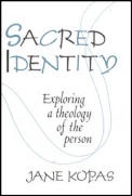 Sacred Identity: Exploring a Theology of a Person
