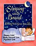 Sleeping with Bread Holding What Gives You Life