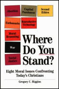 Where Do You Stand Eight Moral Issues Confronting Todays Christians