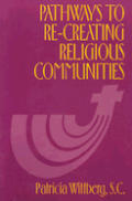 Pathways To Re Creating Religious Commun