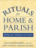Rituals for Home & Parish Healing & Celebrating the Family