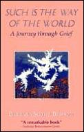 Such is the Way of the World: A Journey Through Grief
