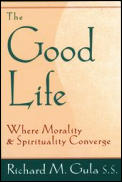 Good Life Where Morality & Spirituality Converge