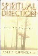 Spiritual Direction Beyond the Beginnings